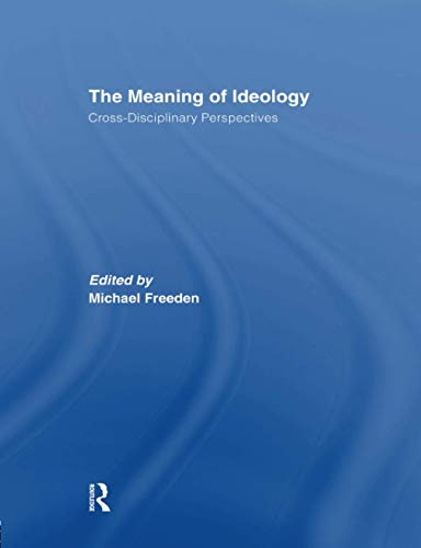 9781138874770: The Meaning of Ideology: Cross-Disciplinary Perspectives