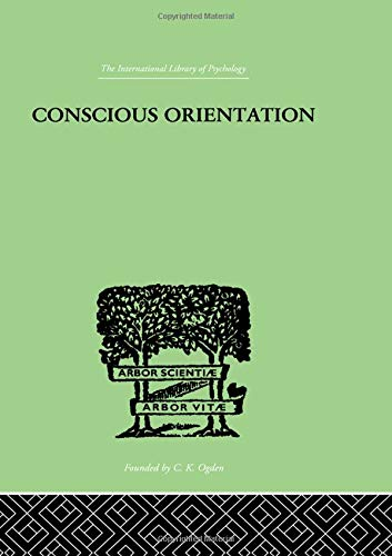 9781138874930: Conscious Orientation: A Study of Personality Types in Relation to Neurosis and Psychosis