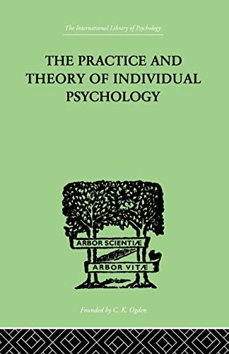 9781138875364: The Practice And Theory Of Individual Psychology (The International Library of Psychology: Individual Differences)