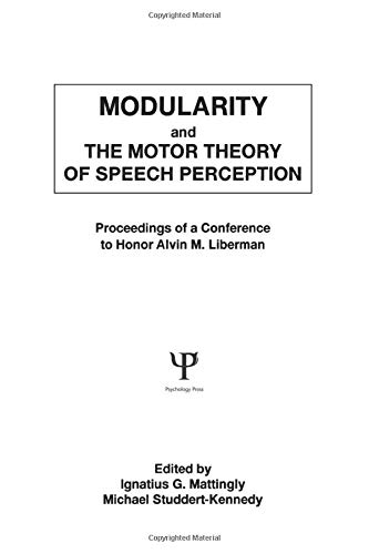9781138875999: Modularity and the Motor theory of Speech Perception: Proceedings of A Conference To Honor Alvin M. Liberman