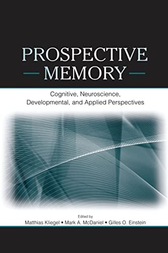 9781138876699: Prospective Memory: Cognitive, Neuroscience, Developmental, and Applied Perspectives