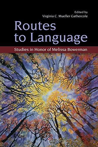 9781138876804: Routes to Language: Studies in Honor of Melissa Bowerman (Psychology Press Festschrift Series)