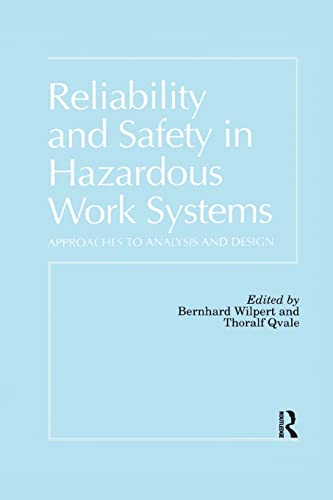 9781138877016: Reliability and Safety In Hazardous Work Systems: Approaches To Analysis And Design