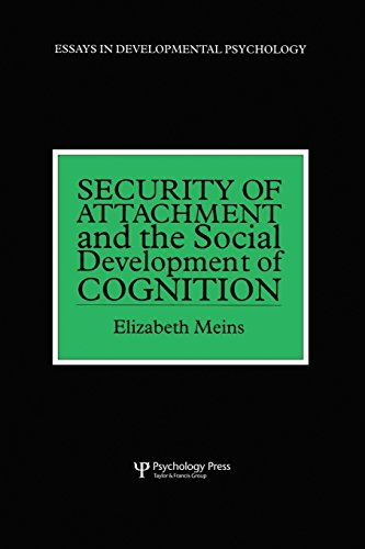 Security of Attachment and the Social Development of Cognition: Meins, Elizabeth