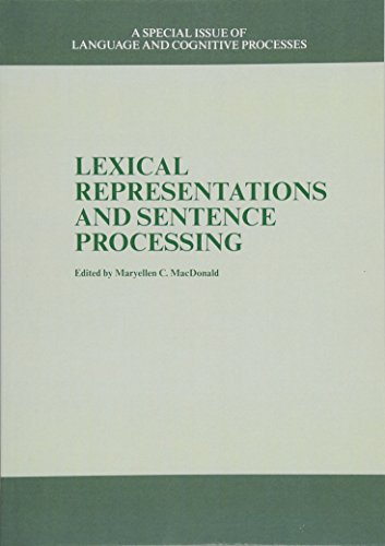 Lexical Representations And Sentence Processing: A Special Issue of Language And Cognitive ...