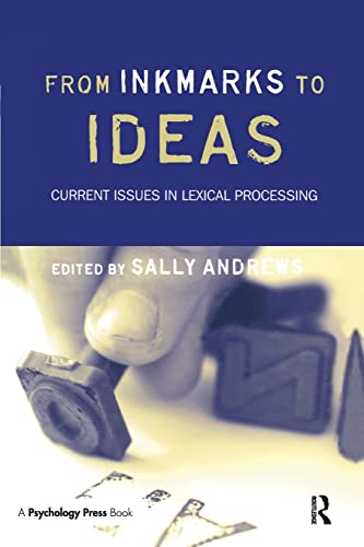 From Inkmarks to Ideas: Current Issues in Lexical Processing