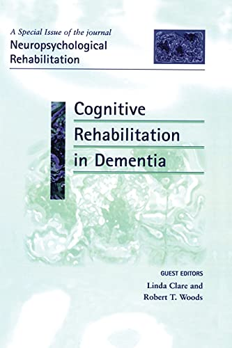9781138877849: Cognitive Rehabilitation in Dementia: A Special Issue of Neuropsychological Rehabilitation (Special Issues of Neuropsychological Rehabilitation)
