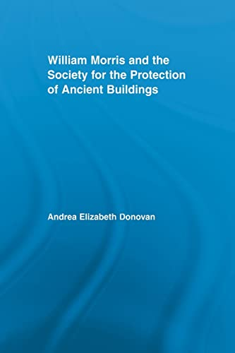 9781138878389: William Morris and the Society for the Protection of Ancient Buildings (Literary Criticism and Cultural Theory)