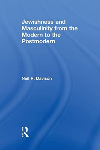 9781138878495: Jewishness and Masculinity from the Modern to the Postmodern (Routledge Studies in Twentieth-Century Literature)