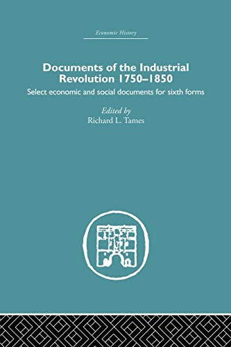 9781138878693: Documents of the Industrial Revolution 1750-1850: Select Economic and Social Documents for Sixth Forms