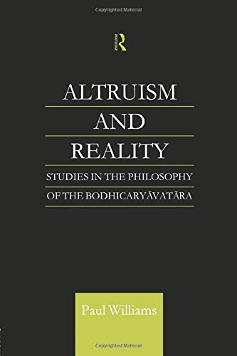 9781138878877: Altruism and Reality: Studies in the Philosophy of the Bodhicaryavatara (Curzon Critical Studies in Buddhism)