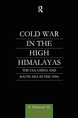 9781138878891: Cold War in the High Himalayas: The USA, China and South Asia in the 1950s