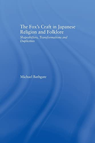 9781138878969: The Fox's Craft in Japanese Religion and Culture: Shapeshifters, Transformations, and Duplicities (Religion in History, Society & Culture: Outstanding Disserta)