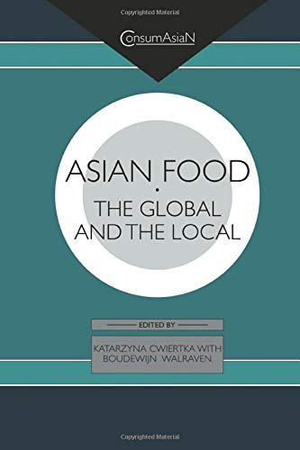 9781138879157: Asian Food: The Global and the Local (Consumasian)