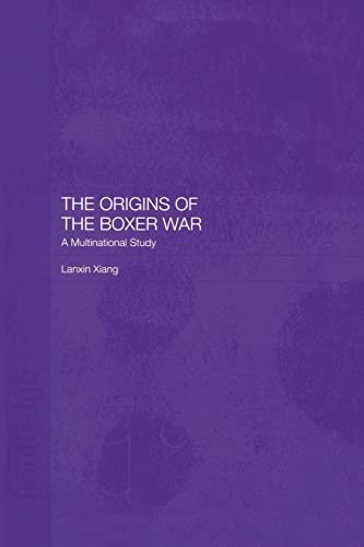 9781138879225: The Origins of the Boxer War: A Multinational Study