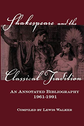 9781138879546: Shakespeare and the Classical Tradition: An Annotated Bibliography, 1961-1991