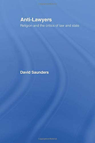 9781138879973: Anti-Lawyers: Religion and the Critics of Law and State