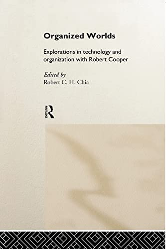 9781138880009: Organized Worlds: Explorations in Technology and Organization with Robert Cooper