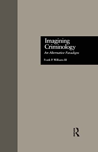 9781138880320: Imagining Criminology: An Alternative Paradigm