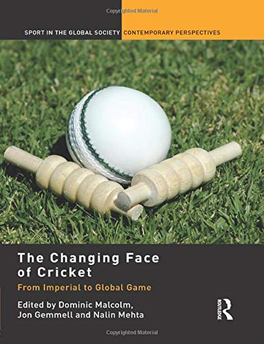 The Changing Face of Cricket: From Imperial: Malcolm, Dominic
