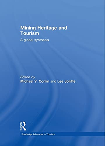 9781138880696: Mining Heritage and Tourism: A Global Synthesis (Routledge Advances in Tourism)