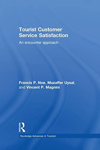 Tourist Customer Service Satisfaction: An Encounter Approach: Noe,Francis