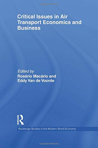 9781138880788: Critical Issues in Air Transport Economics and Business (Routledge Studies in the Modern World Economy)