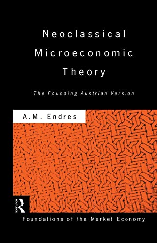 9781138880931: Neoclassical Microeconomic Theory: The Founding Austrian Vision