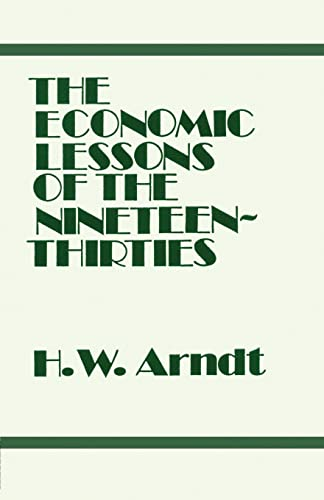 Economic Lessons of the 1930s: Arndt,H. W.