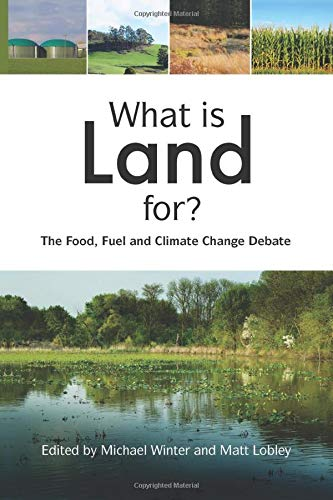 9781138881228: What is Land For?: The Food, Fuel and Climate Change Debate