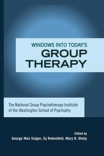 Windows Into Today's Group Therapy: The National Group Psychotherapy Institute of the ...
