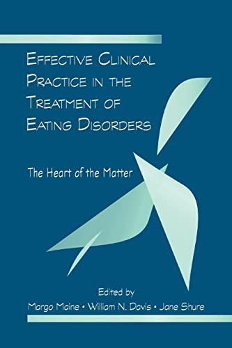 9781138881716: Effective Clinical Practice in the Treatment of Eating Disorders: The Heart of the Matter