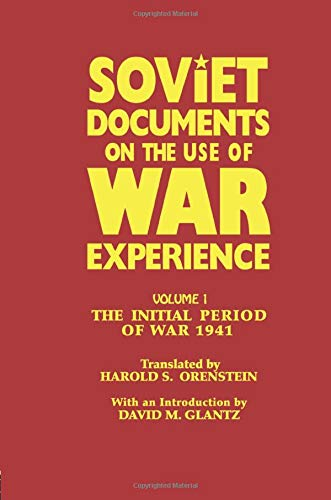 9781138881914: Soviet Documents on the Use of War Experience: Volume One: The Initial Period of War 1941