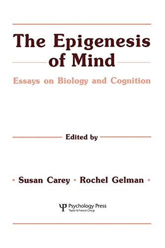 9781138882737: The Epigenesis of Mind: Essays on Biology and Cognition (Jean Piaget Symposia Series)