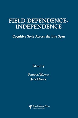 9781138882805: Field Dependence-independence: Bio-psycho-social Factors Across the Life Span