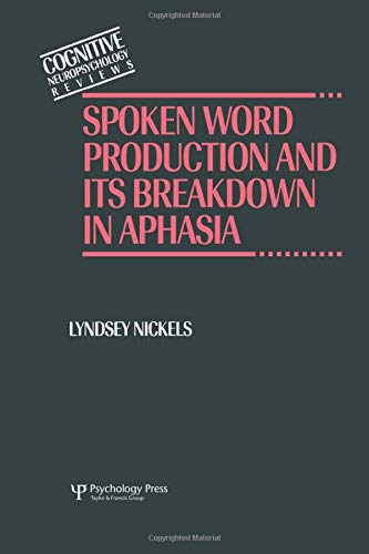 Spoken Word Production and Its Breakdown In Aphasia: Nickels, Lyndsey