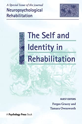 9781138883239: The Self and Identity in Rehabilitation: A Special Issue of Neuropsychological Rehabilitation (Special Issues of Neuropsychological Rehabilitation)