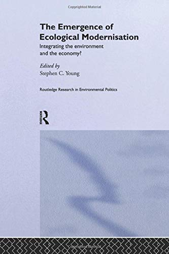 9781138883352: The Emergence of Ecological Modernisation: Integrating the Environment and the Economy? (Routledge Research in Environmental Politics)