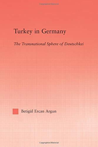 9781138883383: Turkey in Germany: The Transitional Sphere of Deutschkei