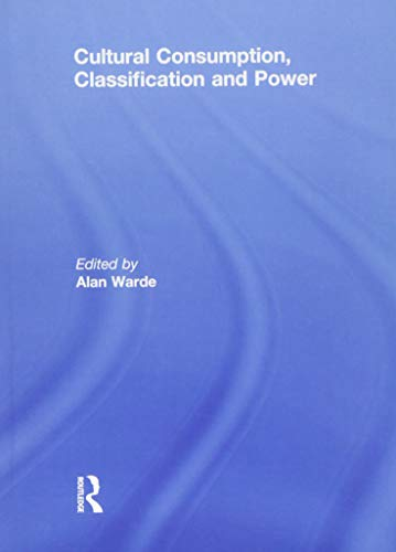 9781138883505: Cultural Consumption, Classification and Power