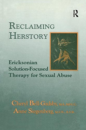 9781138883734: Reclaiming Herstory: Ericksonian Solution-Focused Therapy For Sexual Abuse
