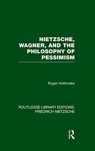 9781138884106: Nietzsche, Wagner and the Philosophy of Pessimism