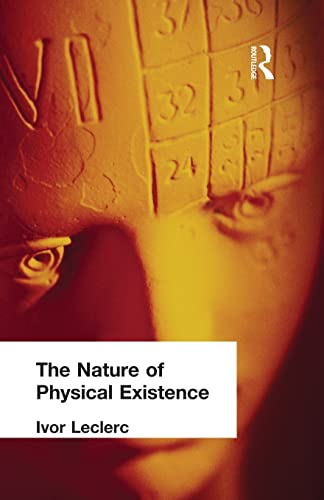 The Nature of Physical Existence: Leclerc, Ivor