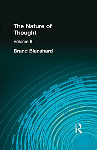 The Nature of Thought: Volume II: BLANSHARD, BRAND,