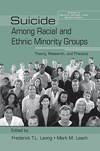 9781138884380: Suicide Among Racial and Ethnic Minority Groups: Theory, Research, and Practice (Death, Dying and Bereavement)
