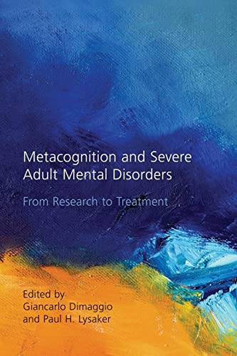 9781138884472: Metacognition and Severe Adult Mental Disorders: From Research to Treatment