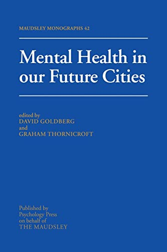 Mental Health In Our Future Cities: GOLDBERG, DAVID; GRAHAM, THORNICROFT