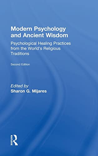 9781138884502: Modern Psychology and Ancient Wisdom: Psychological Healing Practices from the World's Religious Traditions