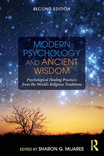 9781138884526: Modern Psychology and Ancient Wisdom: Psychological Healing Practices from the World's Religious Traditions