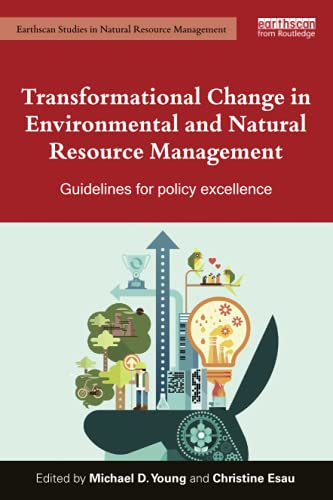 9781138884748: Transformational Change in Environmental and Natural Resource Management: Guidelines for policy excellence (Earthscan Studies in Natural Resource Management)